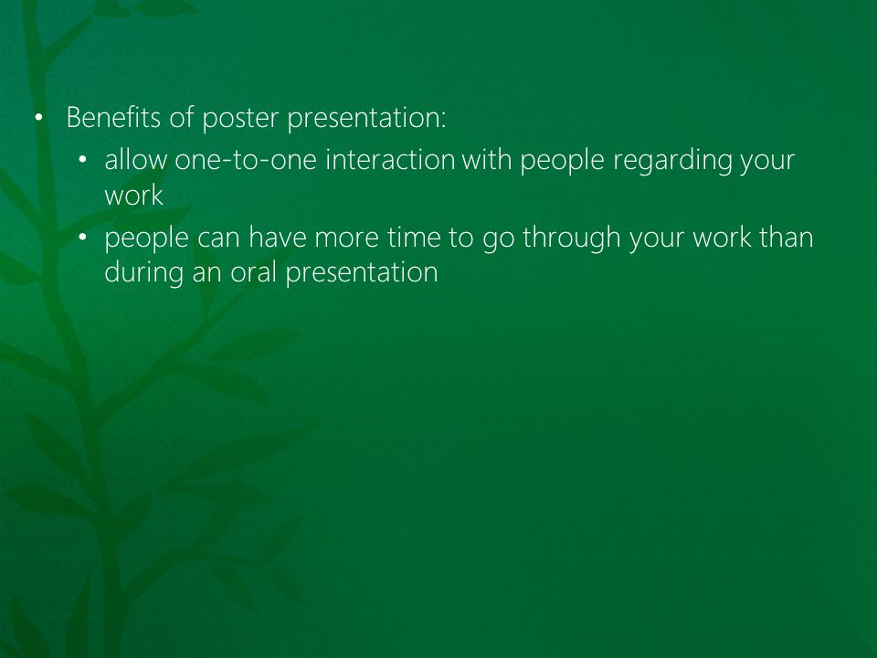 Benefits of poster presentation: