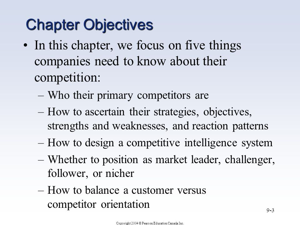 Chapter Objectives In this chapter, we focus on five things companies need to know about their competition:
