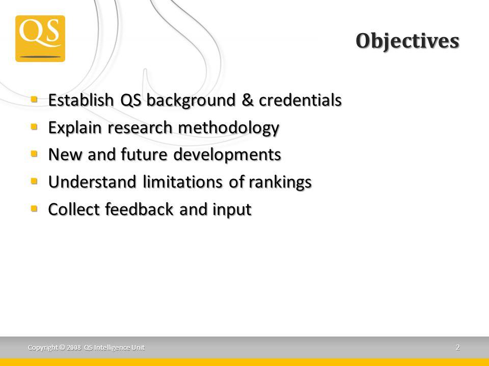 Objectives Establish QS background & credentials