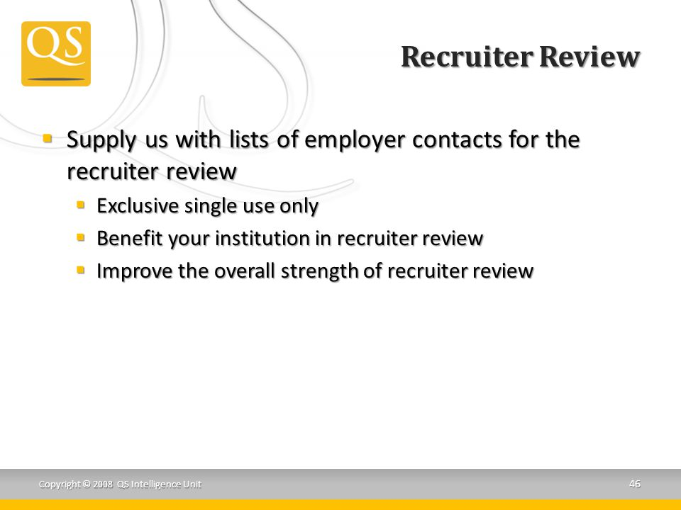Recruiter Review Supply us with lists of employer contacts for the recruiter review. Exclusive single use only.