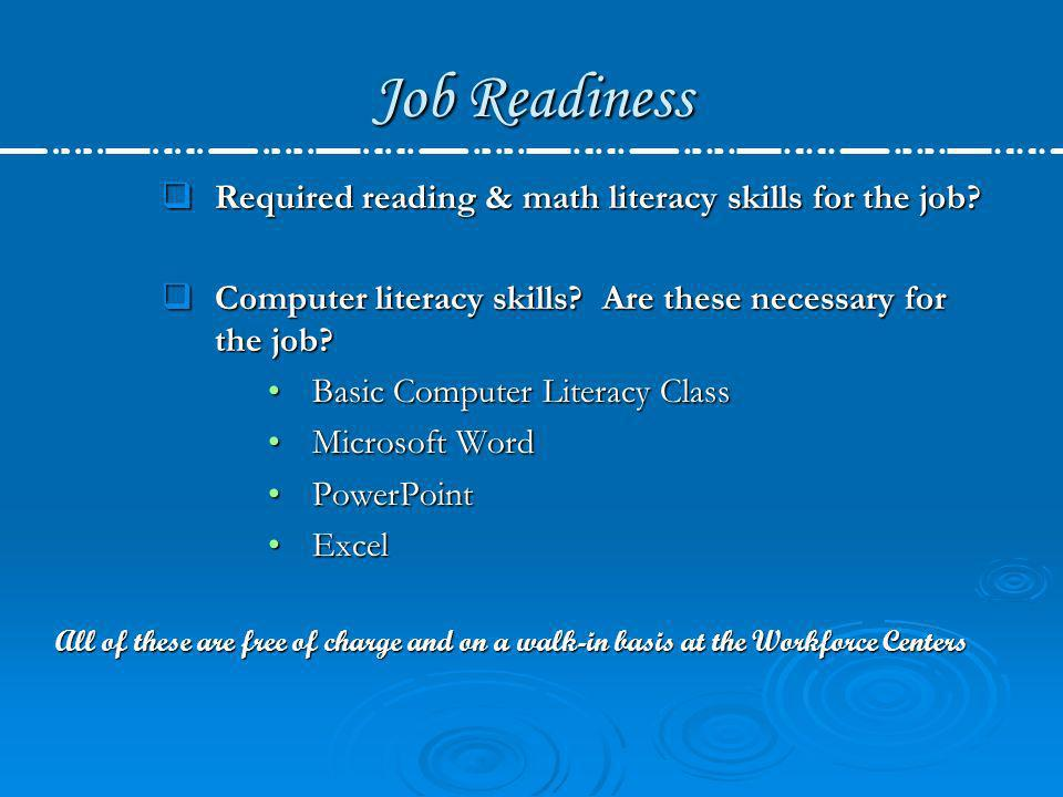 Job Readiness Required reading & math literacy skills for the job