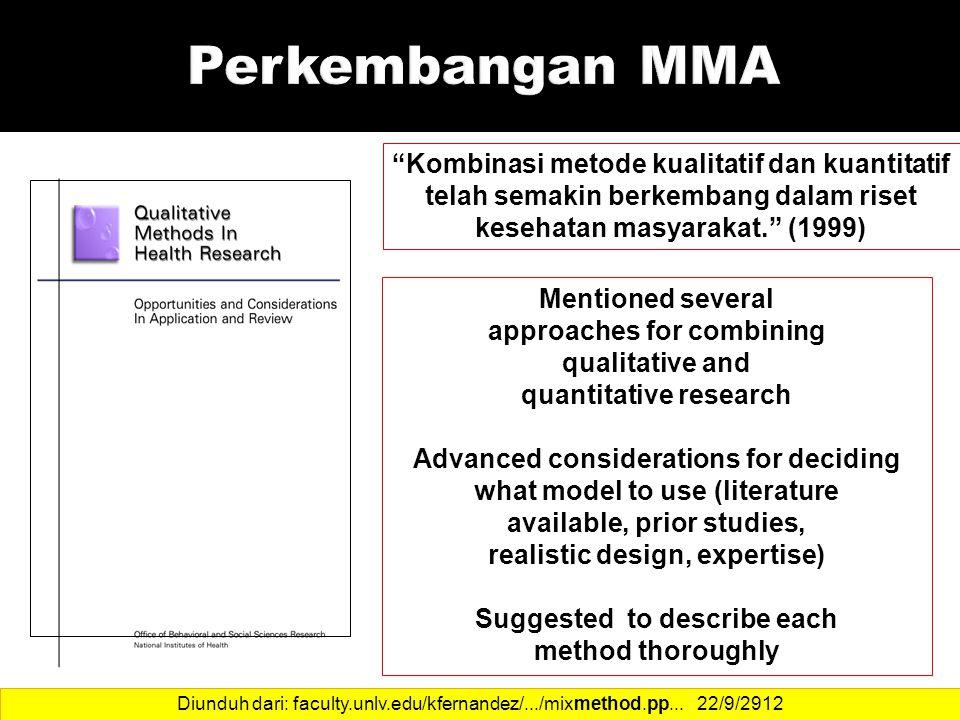 Perkembangan MMA Kombinasi metode kualitatif dan kuantitatif telah semakin berkembang dalam riset kesehatan masyarakat. (1999)