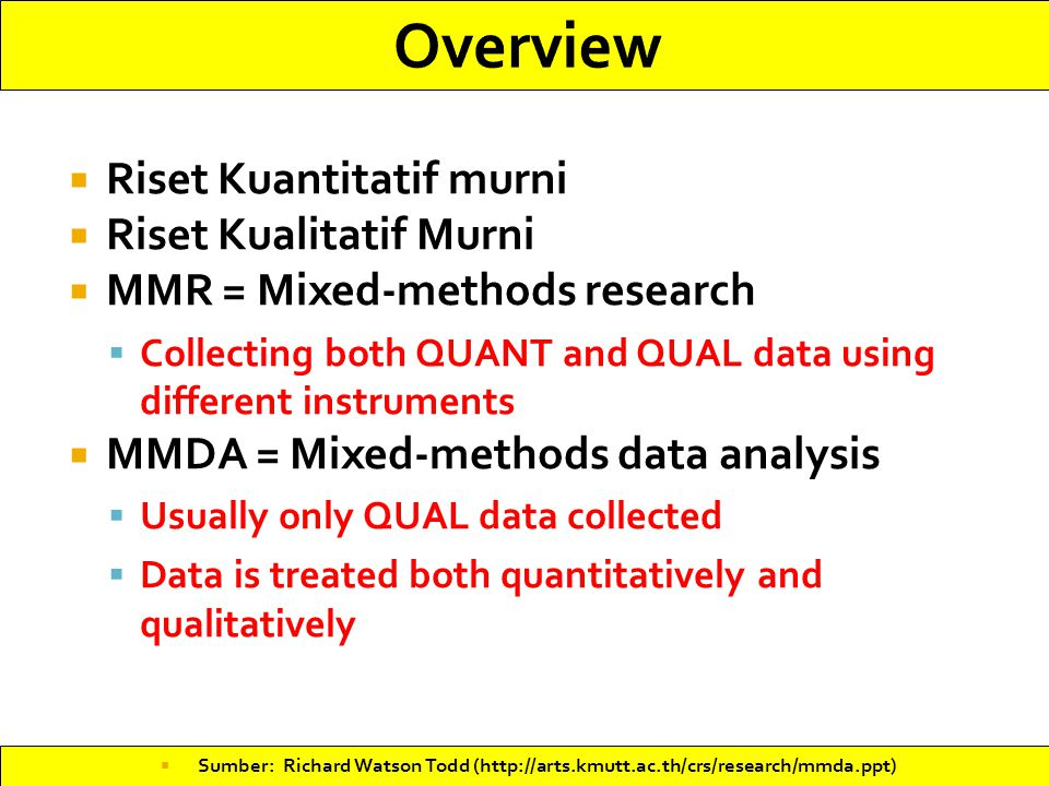 Overview Riset Kuantitatif murni Riset Kualitatif Murni