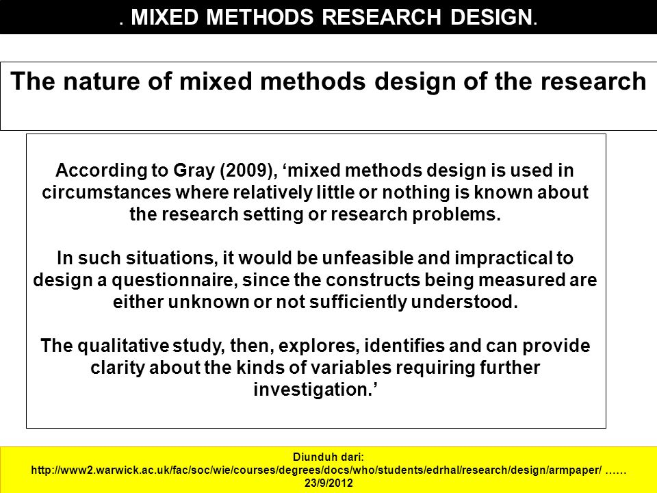 The nature of mixed methods design of the research