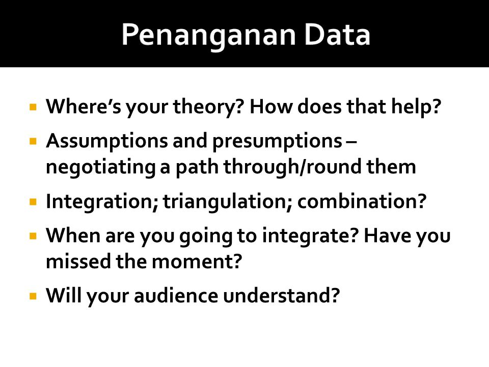 Penanganan Data Where's your theory How does that help