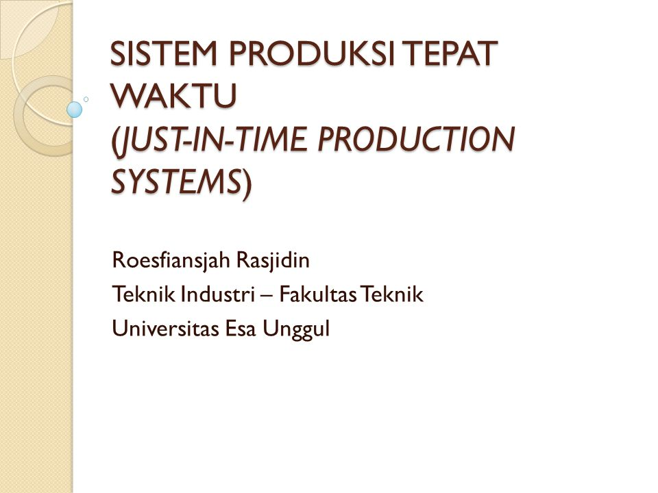 SISTEM PRODUKSI TEPAT WAKTU (JUST-IN-TIME PRODUCTION SYSTEMS)