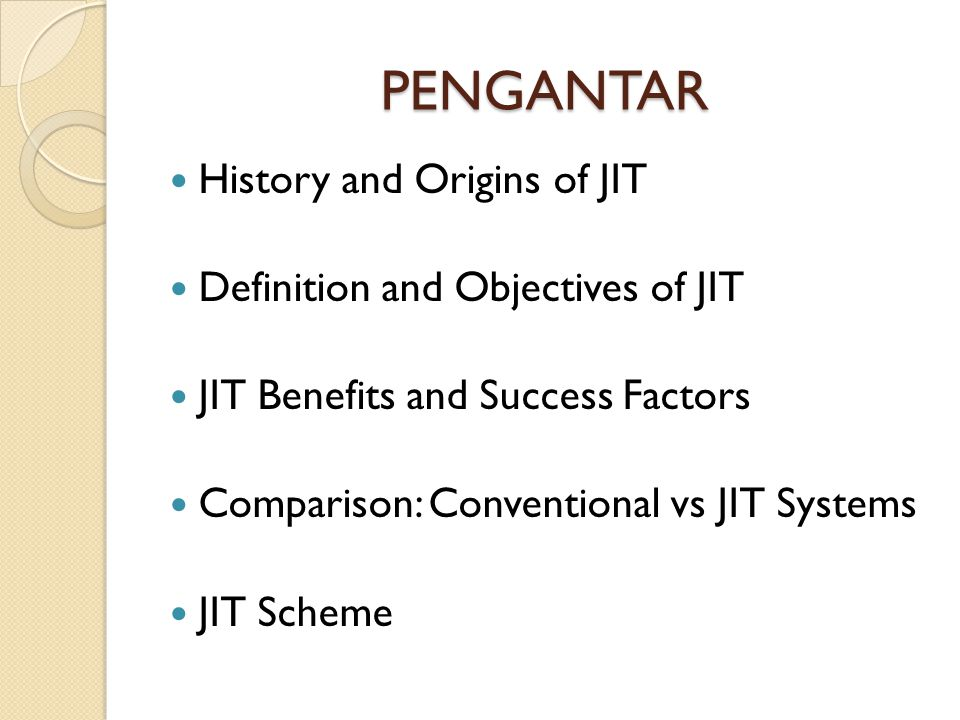 PENGANTAR History and Origins of JIT Definition and Objectives of JIT