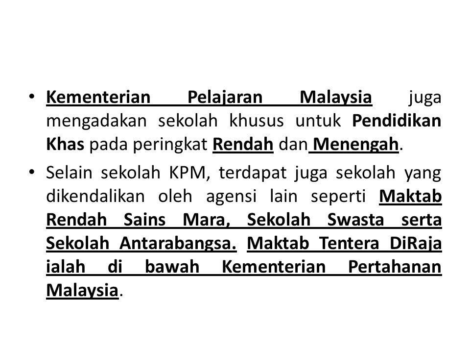 Kementerian Pelajaran Malaysia juga mengadakan sekolah khusus untuk Pendidikan Khas pada peringkat Rendah dan Menengah.