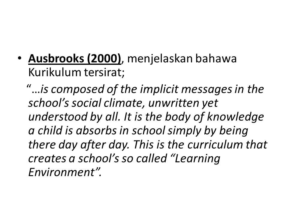 Ausbrooks (2000), menjelaskan bahawa Kurikulum tersirat;