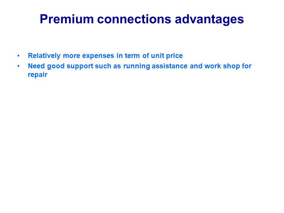 Premium connections advantages