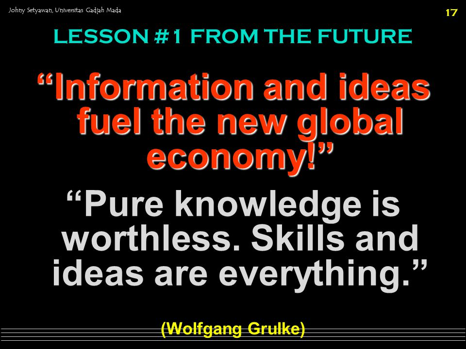 Information and ideas fuel the new global economy!