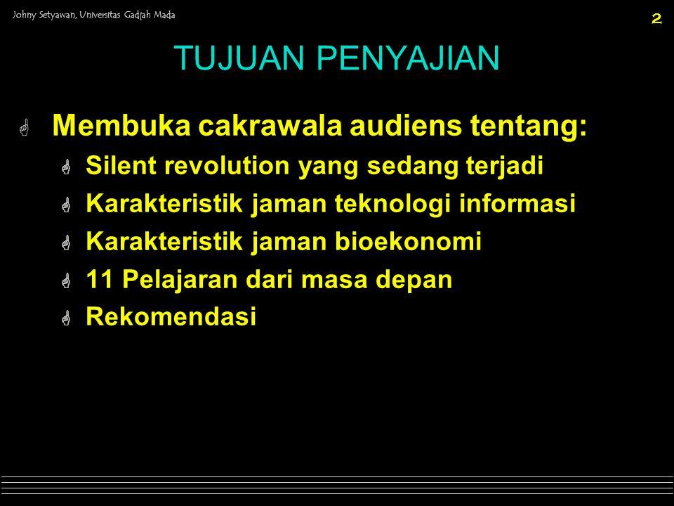TUJUAN PENYAJIAN Membuka cakrawala audiens tentang: