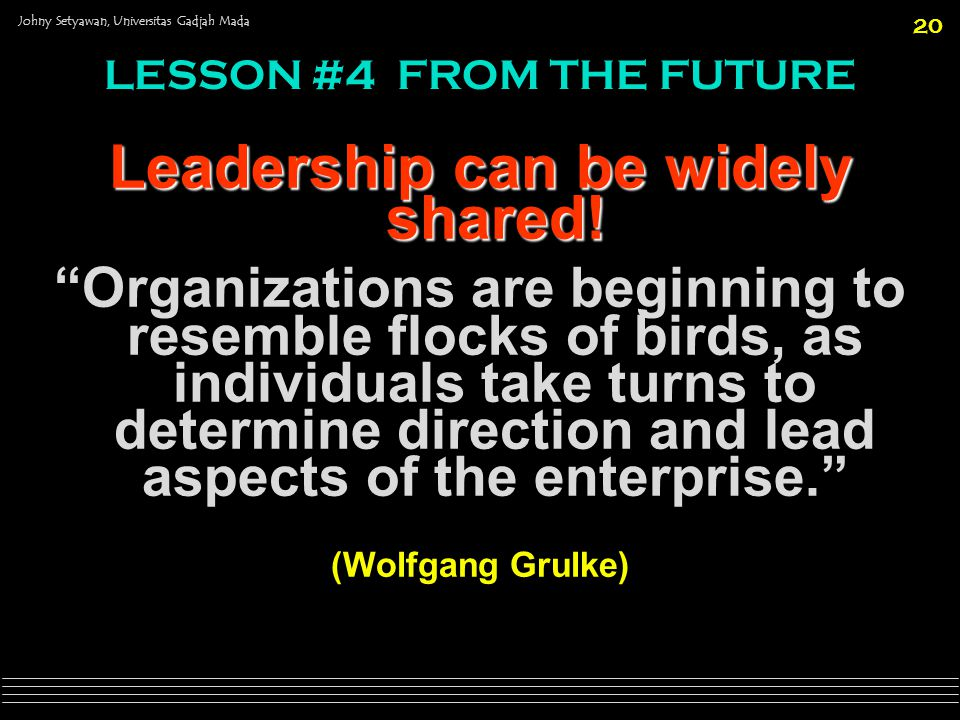 Leadership can be widely shared!