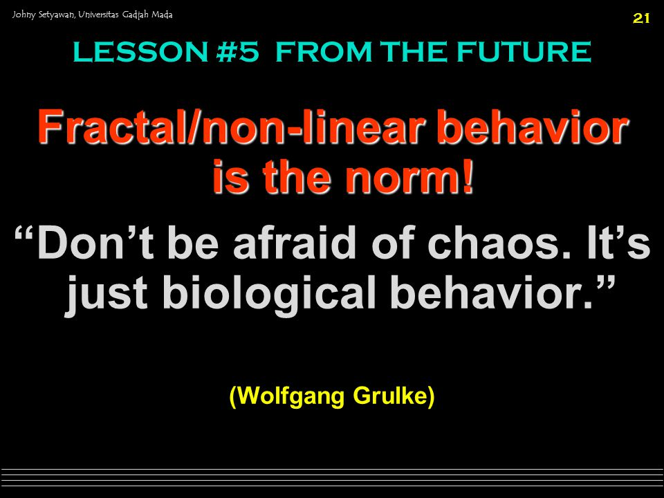 Fractal/non-linear behavior is the norm!