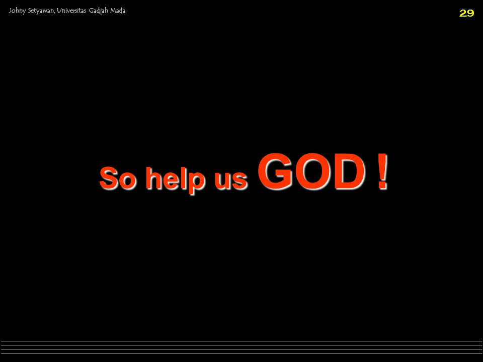 So help us GOD !