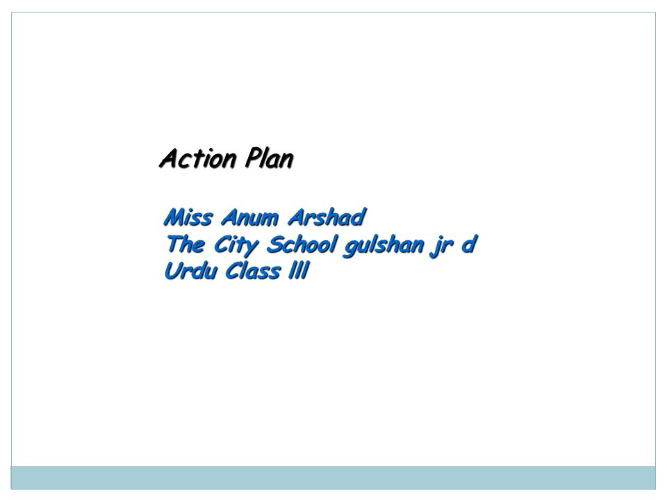 Action Plan Miss Anum Arshad The City School gulshan jr d