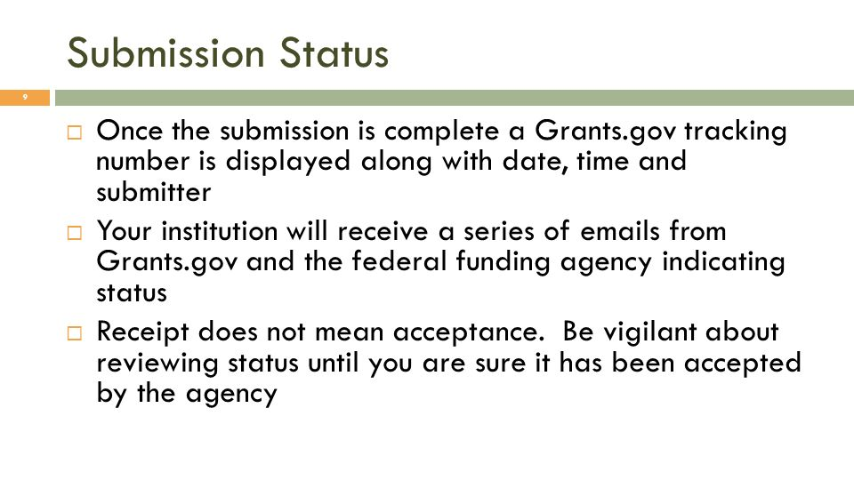 Submission Status Once the submission is complete a Grants.gov tracking number is displayed along with date, time and submitter.