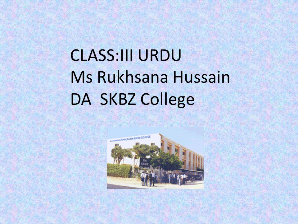 CLASS:III URDU Ms Rukhsana Hussain DA SKBZ College