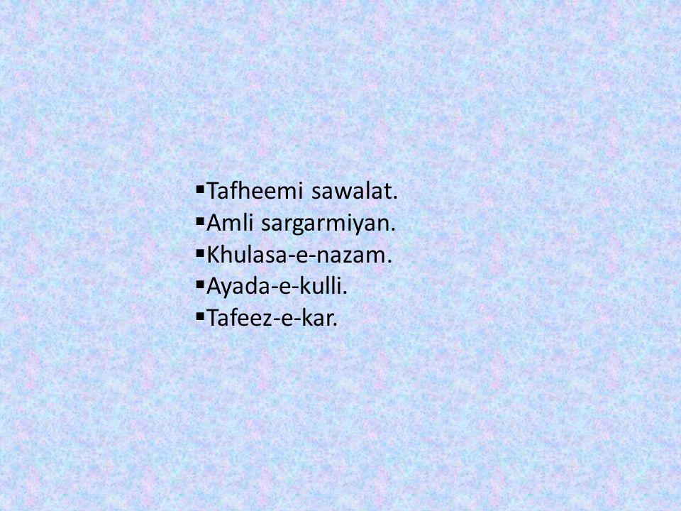 Tafheemi sawalat. Amli sargarmiyan. Khulasa-e-nazam. Ayada-e-kulli. Tafeez-e-kar.