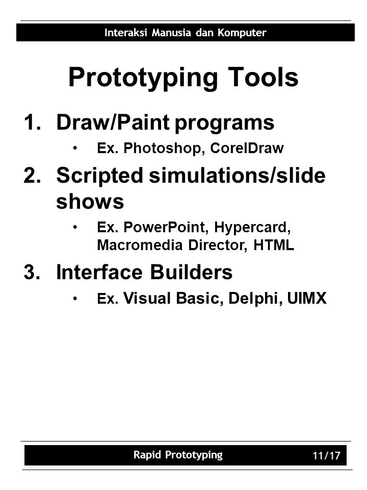 Prototyping Tools Draw/Paint programs Scripted simulations/slide shows