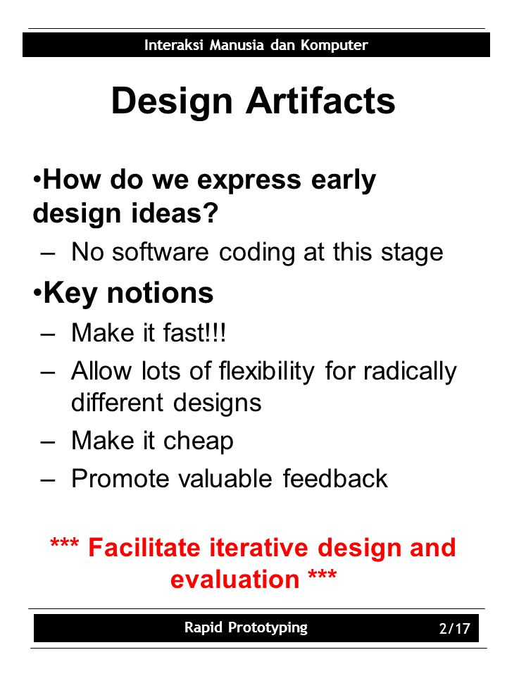 *** Facilitate iterative design and evaluation ***