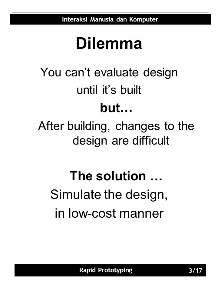 Dilemma but… The solution … Simulate the design, in low-cost manner