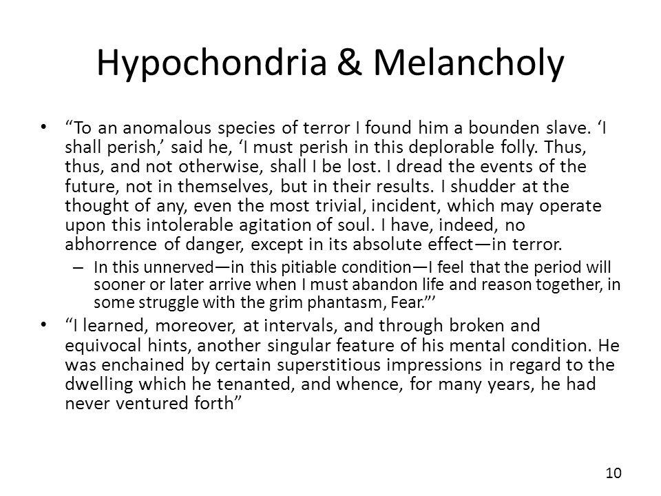 Hypochondria & Melancholy