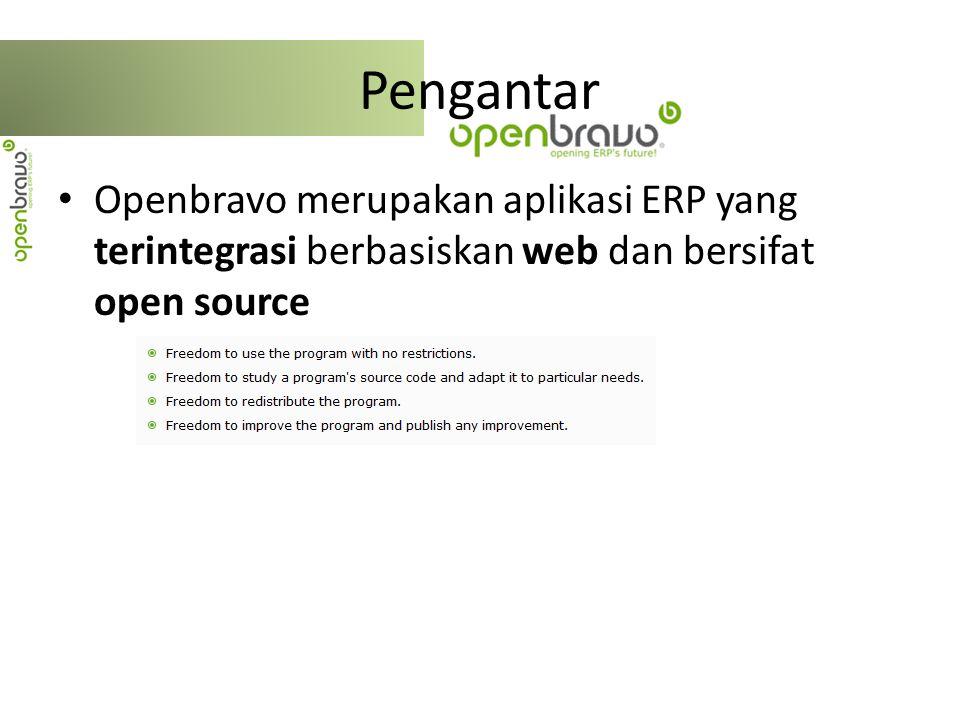 Pengantar Openbravo merupakan aplikasi ERP yang terintegrasi berbasiskan web dan bersifat open source.