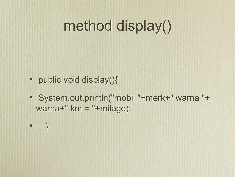 method display() public void display(){
