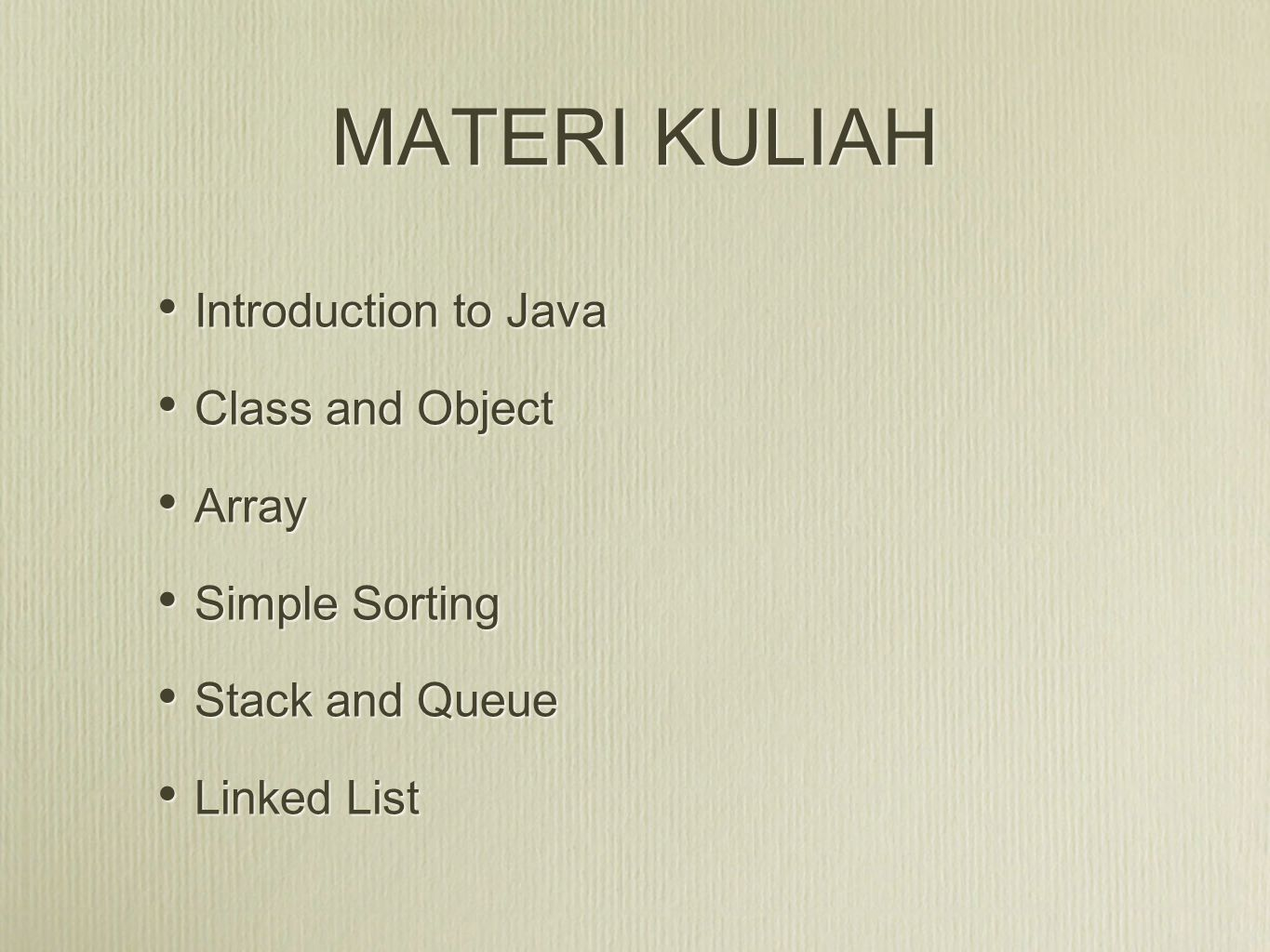 MATERI KULIAH Introduction to Java Class and Object Array