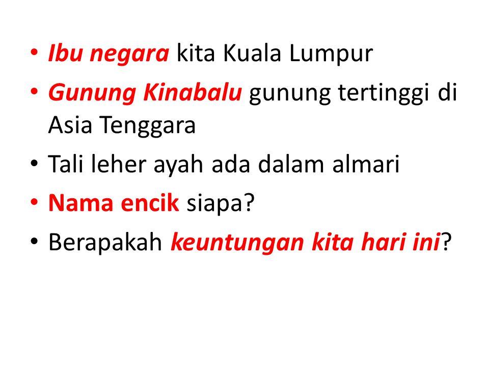 Ibu negara kita Kuala Lumpur