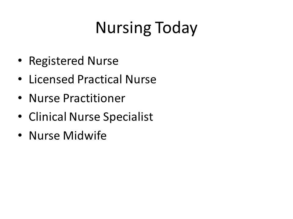 Nursing Today Registered Nurse Licensed Practical Nurse
