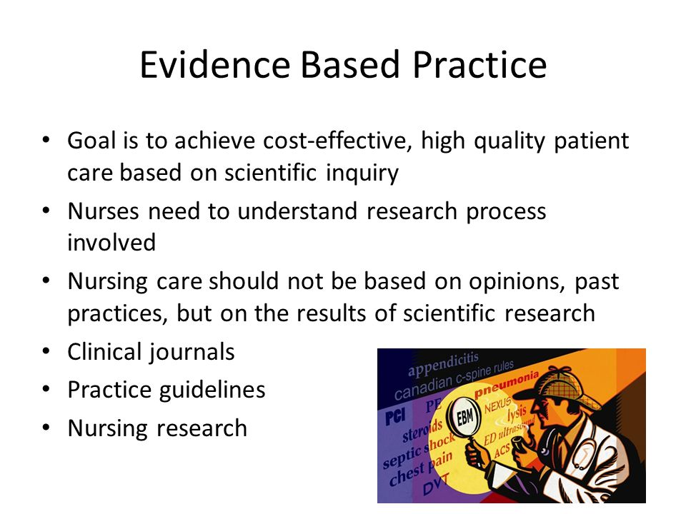 evidence based practice Evidence-based practice in nursing:a guide to successful implementation©2006 hcpro, inc 1 what is evidence-based practice learning objectives after reading this chapter, the participant should be able to.