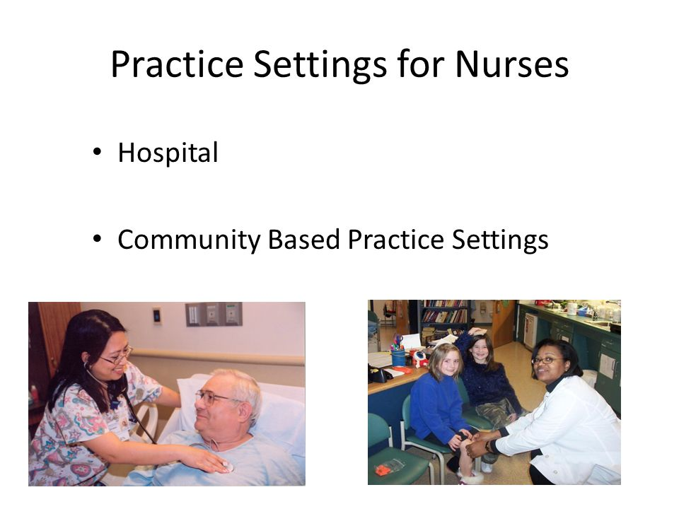 Practice Settings for Nurses