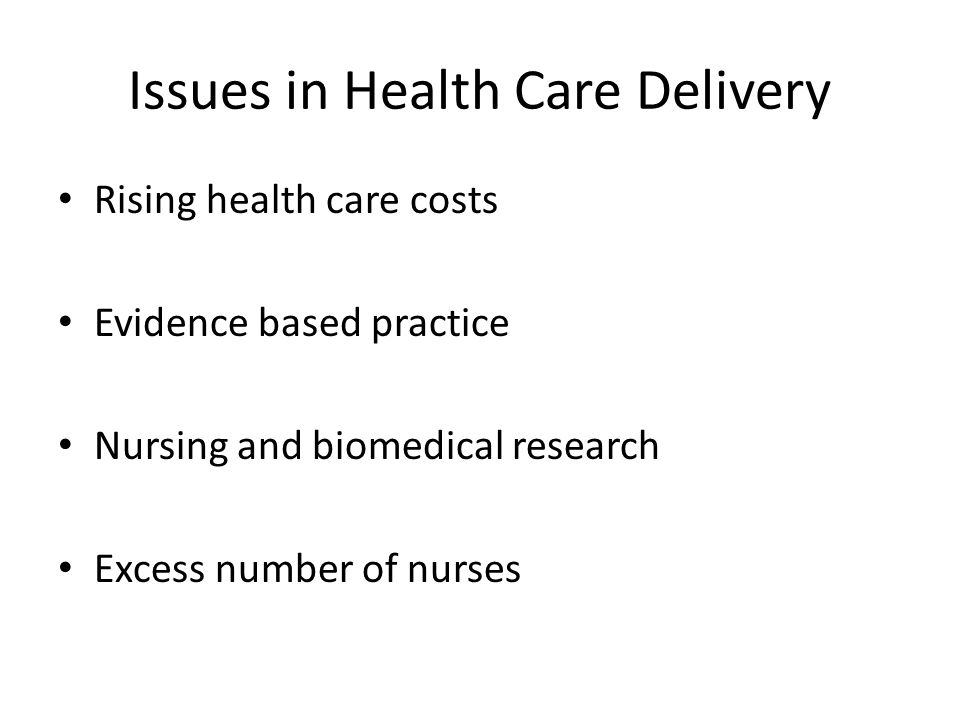 Issues in Health Care Delivery