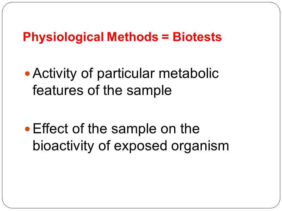 Physiological Methods = Biotests