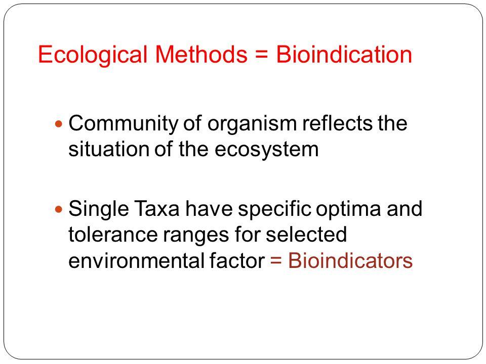 Ecological Methods = Bioindication