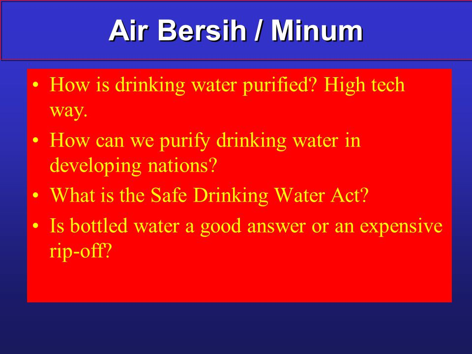 Air Bersih / Minum How is drinking water purified High tech way.