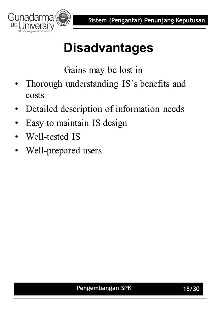 Disadvantages Gains may be lost in