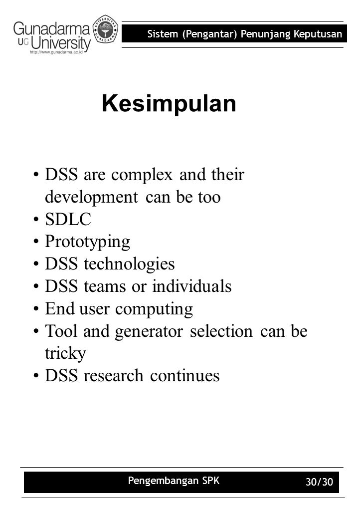 Kesimpulan DSS are complex and their development can be too SDLC