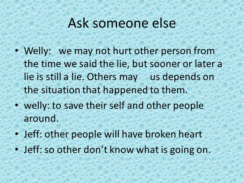 Ask someone else