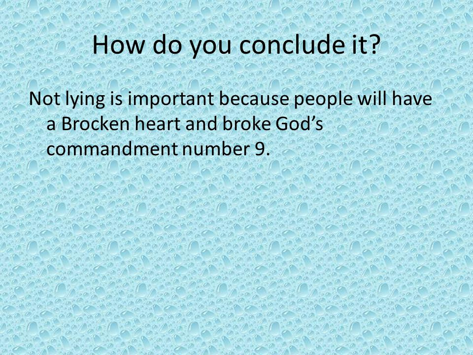 How do you conclude it.