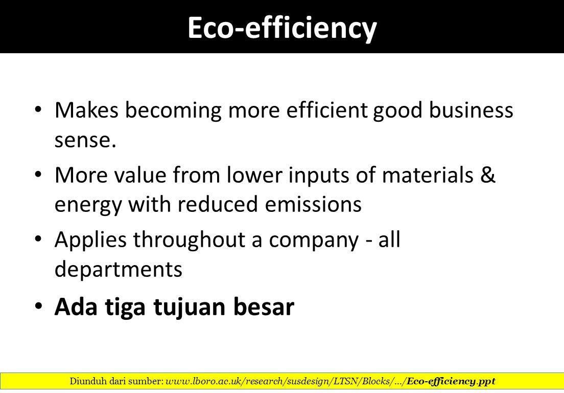 Eco-efficiency Ada tiga tujuan besar