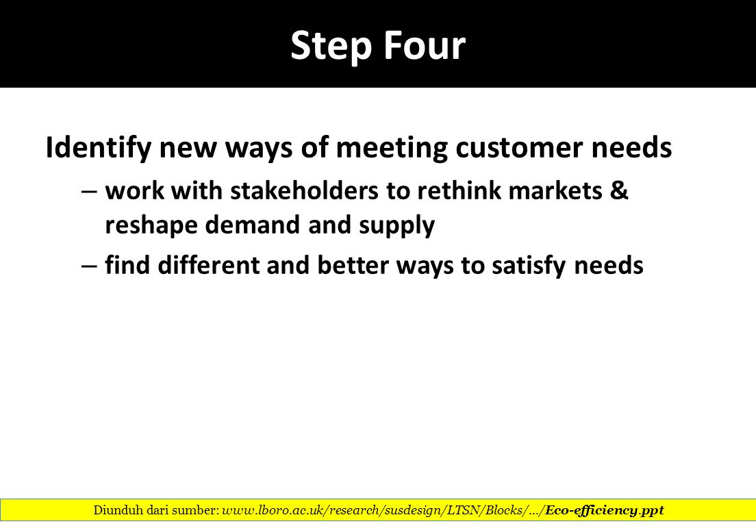 Step Four Identify new ways of meeting customer needs
