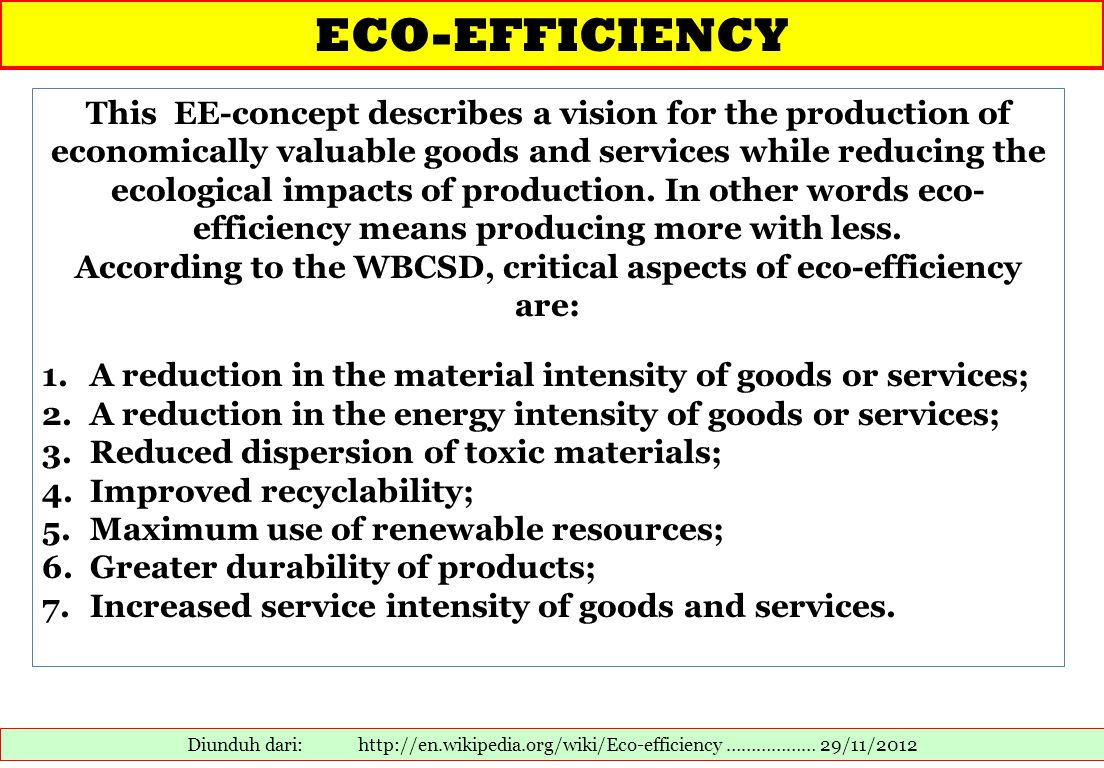 According to the WBCSD, critical aspects of eco-efficiency are: