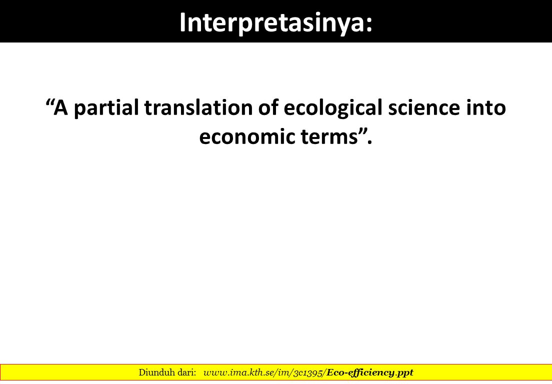 A partial translation of ecological science into economic terms .