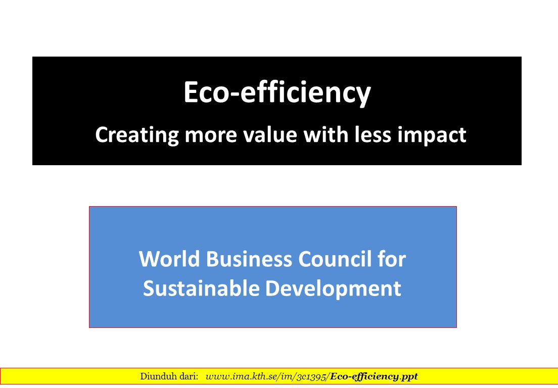 Eco-efficiency Creating more value with less impact