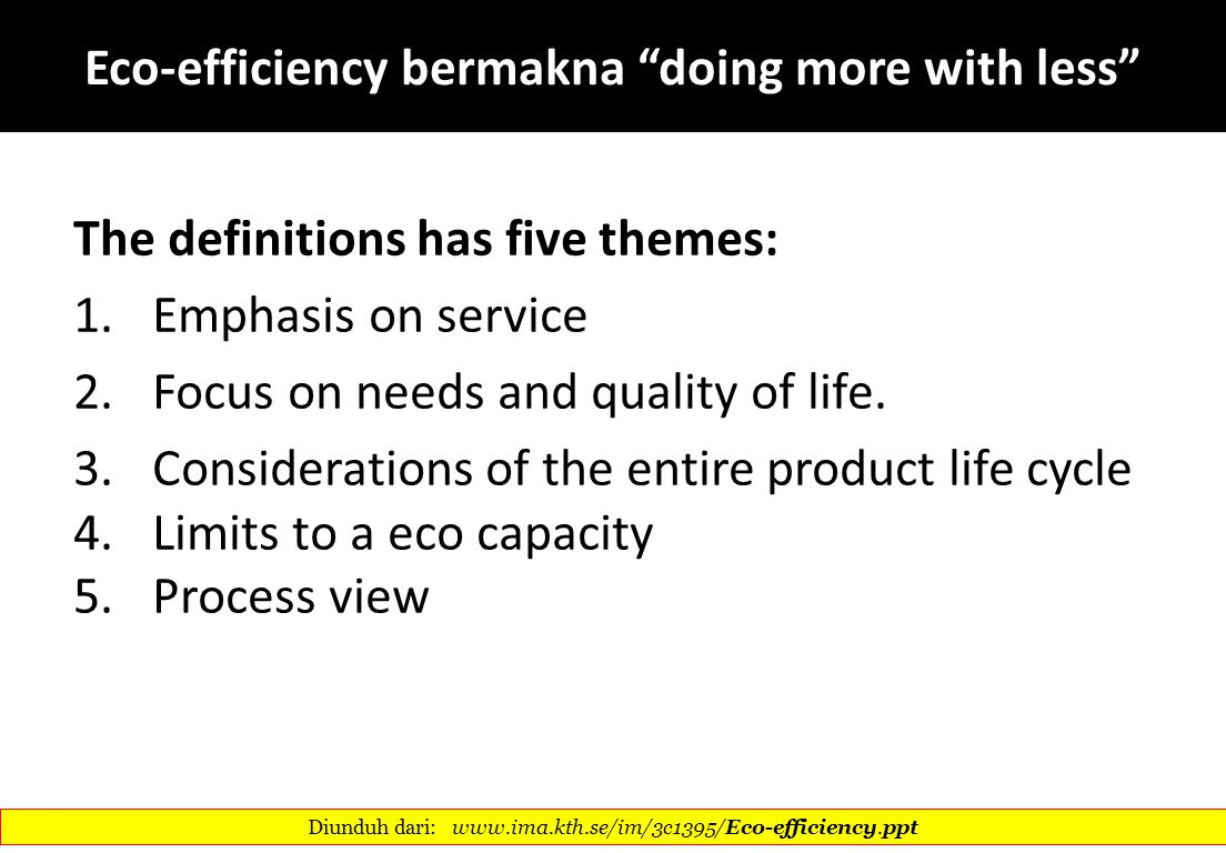 Eco-efficiency bermakna doing more with less