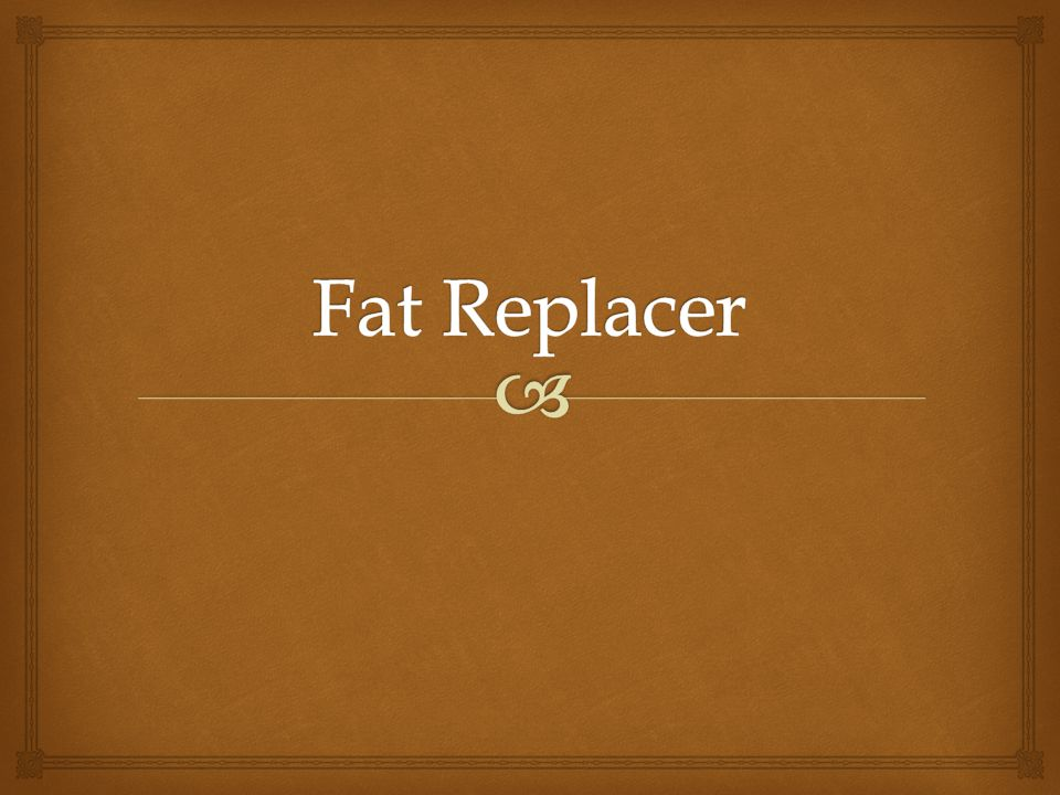 Fat Replacer