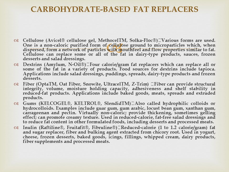 CARBOHYDRATE-BASED FAT REPLACERS